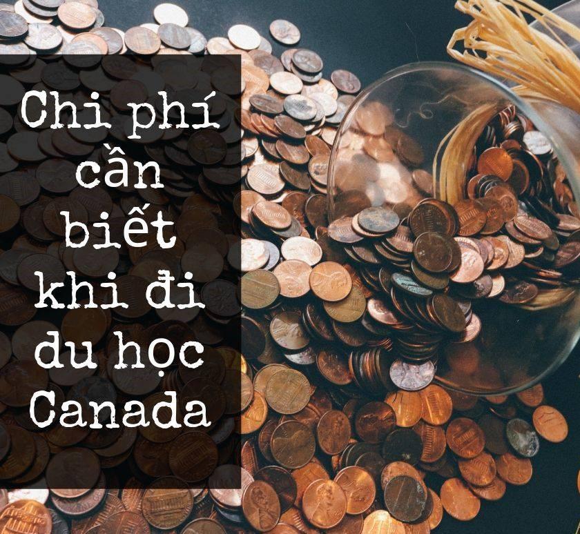 NHỮNG CHI PHÍ CẦN THIẾT KHI DU HỌC CANADA